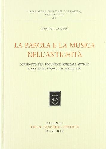 LA PAROLA E LA MUSICA NELL'ANTICHITA'. Confronto fra i documenti musicali dell'...