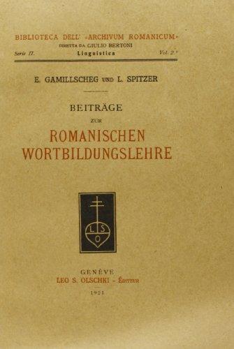 BEITRÄGE ZUR ROMANISCHEN WORTBILDUNGSLEHRE.: GAMILLSCHEG Ernst / SPITZER Leo.