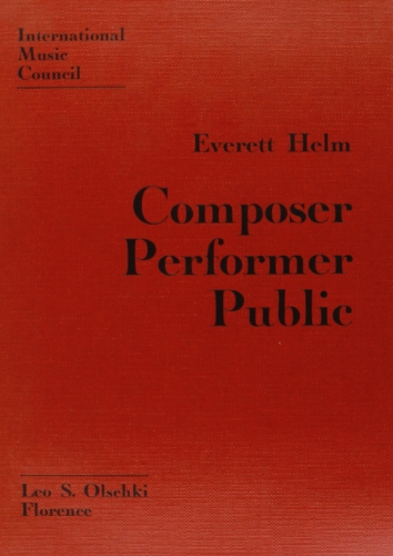 COMPOSER, PERFORMER, PUBLIC. A study in communication.: HELM Everett.
