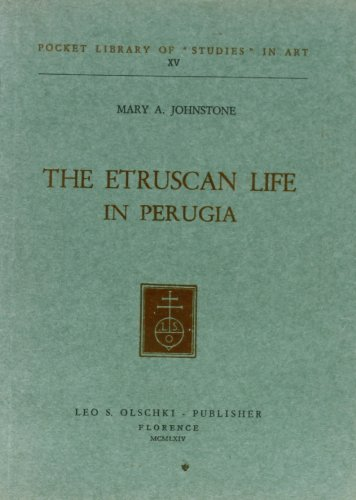 THE ETRUSCAN LIFE IN PERUGIA.: JOHNSTONE Mary A.