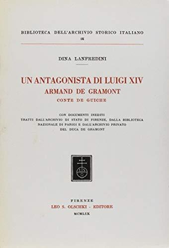 Un antagonista di Luigi XIV: Armand de: Lanfredini, Dina