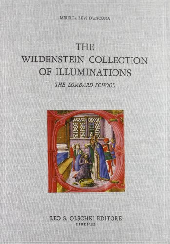 THE WILDENSTEIN COLLECTION OF ILLUMINATIONS. The Lombard School.: LEVI D'ANCONA Mirella.