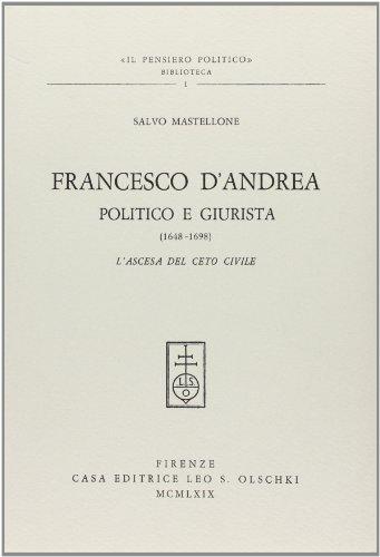 FRANCESCO D'ANDREA POLITICO E GIURISTA (1648-1698). L'ascesa del ceto civile.: MASTELLONE...