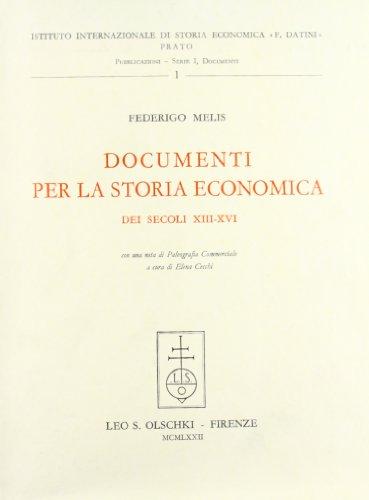 Documenti per la storia economica Dei secoli XIII XVI: Melis Federigo