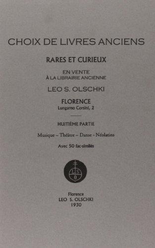 CHOIX DE LIVRES ANCIENS RARES ET CURIEUX. 8ME VOL.:. Musique à Néolatins.: OLSCHKI ...