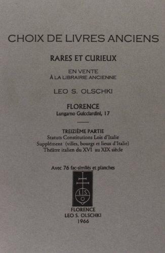 CHOIX DE LIVRES ANCIENS RARES ET CURIEUX. 13ME VOL.:. Statuts, Costitutions, Lois d'Italie. ...