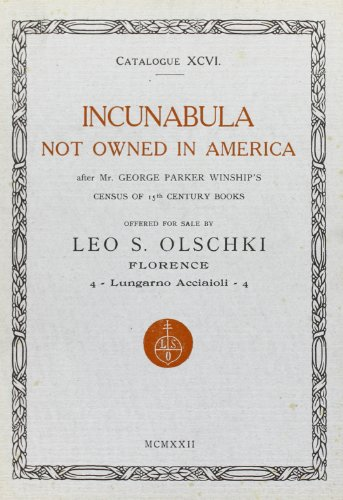 INCUNABULA NOT OWNED IN AMERICA AFTER MR.WINSHIP'S CENSUS OF 15th CENTURY BOOKS. Cat.96.: ...