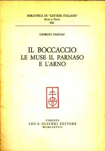 IL BOCCACCIO, LE MUSE, IL PARNASO E L'ARNO.: PADOAN Giorgio.