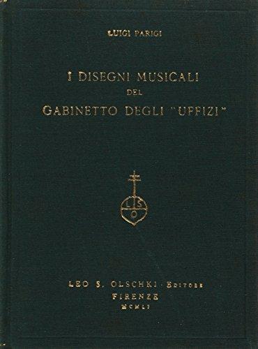 I DISEGNI MUSICALI DEL GABINETTO DEGLI «UFFIZI». e delle minori collezioni pubbliche a ...