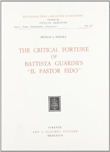 "THE CRITICAL FORTUNE OF BATTISTA GUARINI'S ""IL PASTOR FIDO"".: PERELLA Nicolas J."