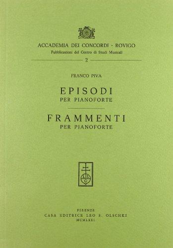 EPISODI PER PIANOFORTE. FRAMMENTI PER PIANOFORTE.: PIVA Franco.
