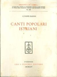 CANTI POPOLARI ISTRIANI.: RADOLE Giuseppe.