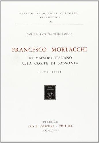 FRANCESCO MORLACCHI. Un maestro italiano alla corte di Sassonia (1784-1841).: RICCI DES ...