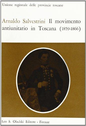 Il movimento antiunitario in Toscana (1859-1866): Arnaldo Salvestrini