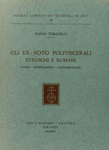 GLI EX VOTO POLIVISCERALI ETRUSCHI E ROMANI. Storia, ritrovamenti, interpretazioni.: TABANELLI ...