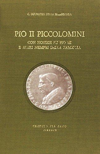 9788822221032: Pio II Piccolomini con notizie su Pio III ed altri membri della famiglia (Biblioteca dell'Arch. storico italiano)