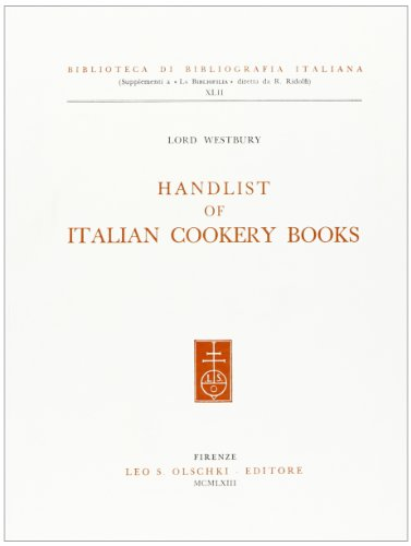 HANDLIST OF ITALIAN COOKERY BOOKS.: WESTBURY (Lord).