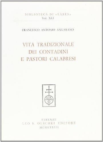 Vita tradizionale dei contadini e pastori calabresi.: Angarano,Francesco Antonio.