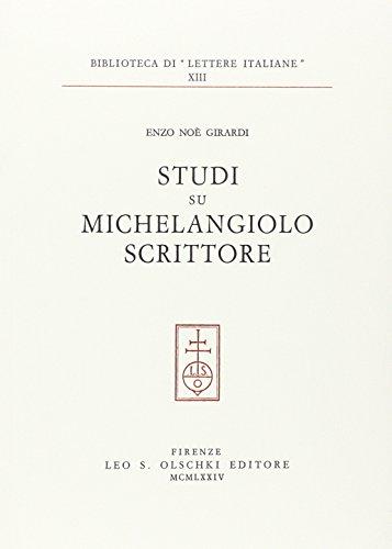 Studi su Michelangelo scrittore.: Girardi,Enzo Noè.