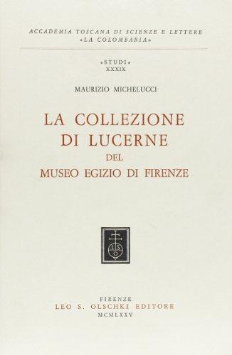 La collezione di lucerne del Museo Egizio di Firenze.: Michelucci,Maurizio.