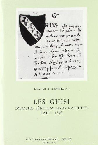 LES GHISI DYNASTES DE L'ARCHIPEL.: LOENERTZ Raymond J.