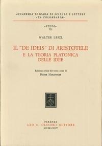"""Il """"De Ideis"""" di Aristotele e la: Leszl,Walter."""