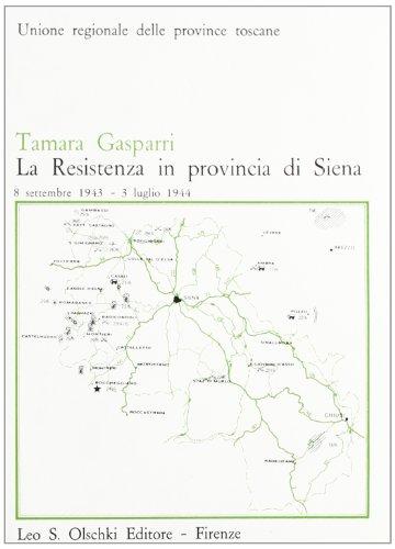 La Resistenza in provincia di Siena (8 settembre 1943 - 3 luglio 1944).: Gasparri,Tamara.