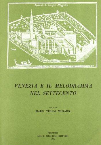VENEZIA E IL MELODRAMMA NEL SETTECENTO. 1978-1981.: MURARO M.T. (a cura di).
