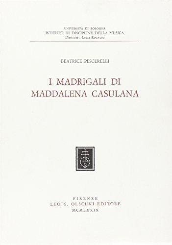 I madrigali di Maddalena Casulana.: Pescerelli,Beatrice.