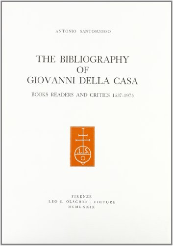 THE BIBLIOGRAPHY OF GIOVANNI DELLA CASA. Books readers and critics (1537-1975).: SANTOSUOSSO ...