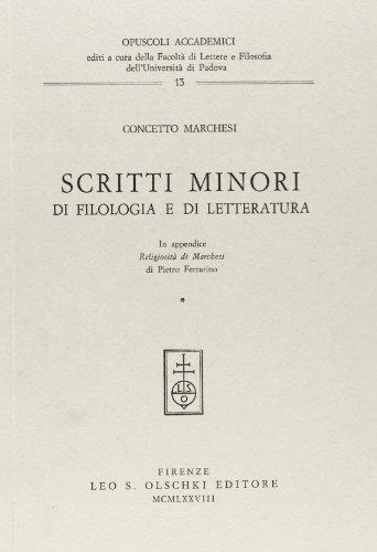 SCRITTI MINORI DI FILOLOGIA E LETTERATURA. In appendice: Religiosità di Marchesi.: MARCHESI ...