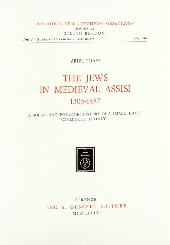 THE JEWS IN MEDIEVAL ASSISI, 1305-1487. A social and economic history of a small jewish community.:...
