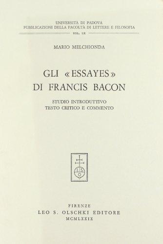 """GLI """"ESSAYES"""" DI FRANCIS BACON. Studio introduttivo, testo critico e commento.: ..."""