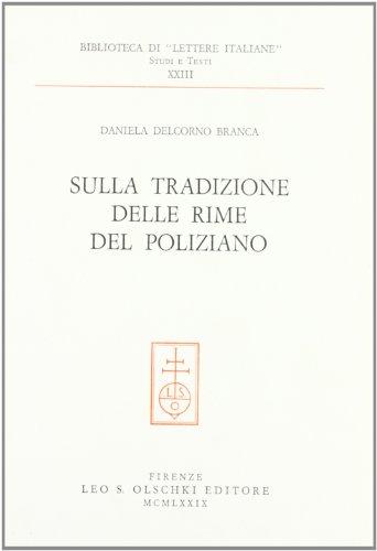 Sulla tradizione delle Rime del Poliziano (Book): Poliziano, Angelo;Delcorno Branca, Daniela