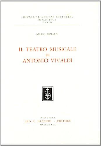IL TEATRO MUSICALE DI ANTONIO VIVALDI.: RINALDI Mario.