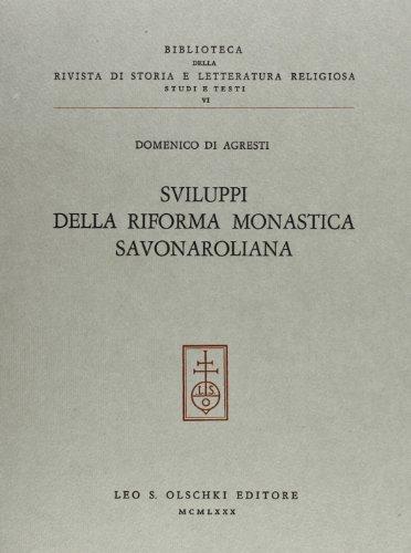 SVILUPPI DELLA RIFORMA MONASTICA SAVONAROLIANA.: Di AGRESTI Domenico.