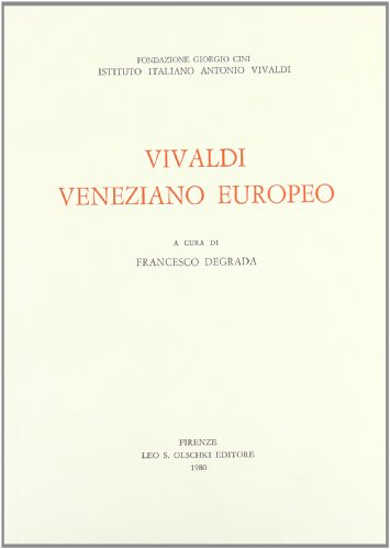 VIVALDI VENEZIANO EUROPEO.: DEGRADA Francesco (a cura di).