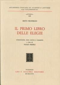 Il primo libro delle elegie.: Sesto Properzio.