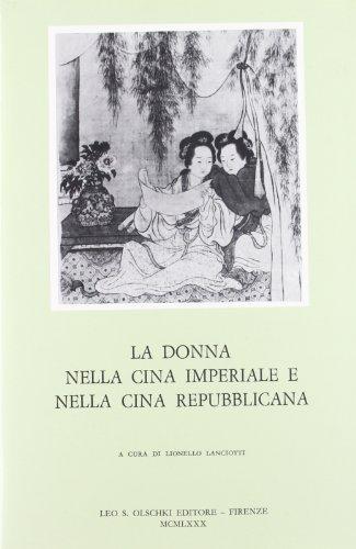 La donna nella Cina Imperiale e nella Cina Repubblicana.: Atti del Convegno internazionale di Studi...