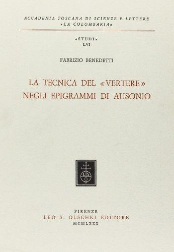 La tecnica del «vertere» negli epigrammi di Ausonio.: Benedetti,Fabrizio.