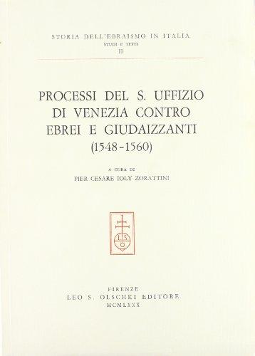 PROCESSI DEL S.UFFIZIO DI VENEZIA CONTRO EBREI E GIUDAIZZANTI. (1548-1734). 1980-1999.: IOLY ...