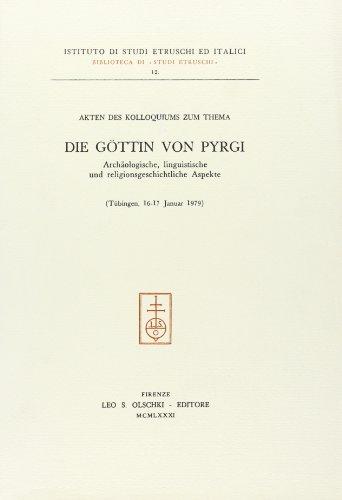 Die Göttin von Pyrgi. Archäologische, linguistische und religionsgeschichtliche Aspekte.:...