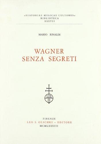 WAGNER SENZA SEGRETI.: RINALDI Mario.