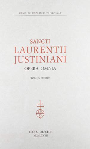 Laurentii Justiniani opera omnia.