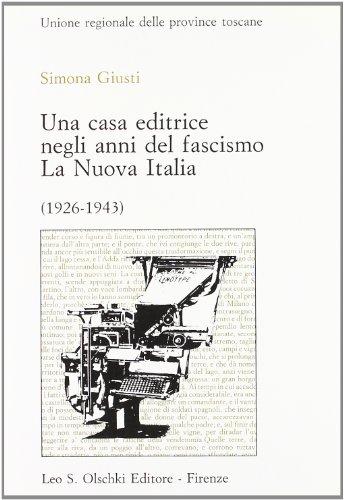 Una casa editrice negli anni del fascismo: La Nuova Italia (1926-1943): Simona Giusti