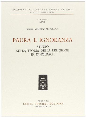 PAURA E IGNORANZA. Studio sulla teoria della religione in D'Holbach.: MINERBI BELGRADO Anna.