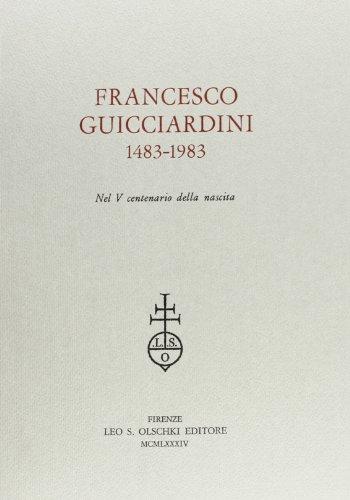 Francesco Guicciardini (1483-1983) nel V centenario della nascita.: Atti del Convegno: