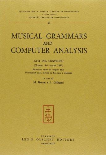 MUSICAL GRAMMARS AND COMPUTER ANALYSIS. Atti del Convegno (Modena, 4-6 ottobre 1982).: BARONI M. / ...