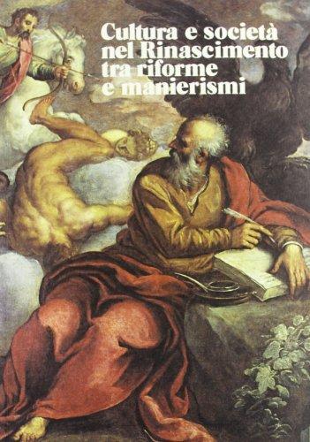 9788822232335: Cultura e societáa nel Rinascimento tra riforme e manierismi