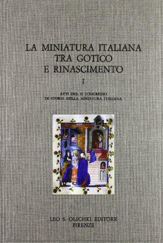 LA MINIATURA ITALIANA TRA GOTICO E RINASCIMENTO. Atti del II congresso di storia della miniatura ...